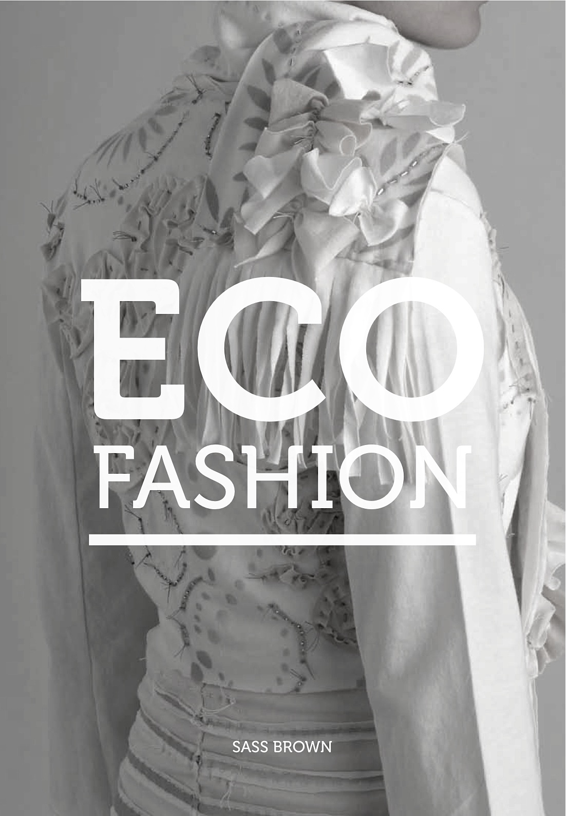 Fashion Book Cover Uk : Geoffrey b small in eco fashion by sass brown